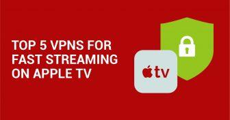 Les 5 VPN les plus rapides sur Apple TV pour le streaming Wizcase