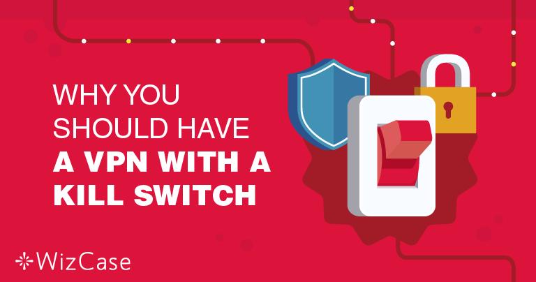 Pourquoi la fonctionnalité kill switch d'un VPN est-elle si importante ?