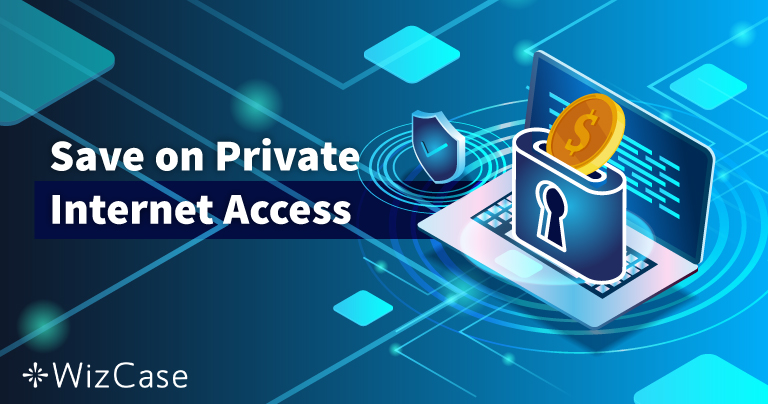 Coupon valide (2020) – Private Internet Access : Économisez jusqu'à 77 % dès aujourd'hui