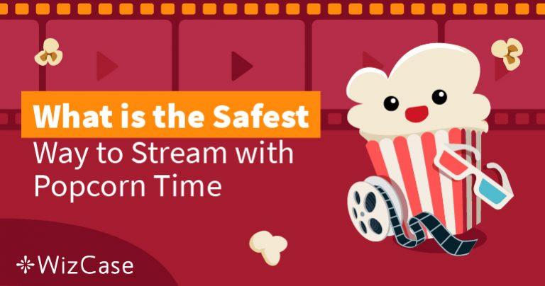 Popcorn Time est-il encore fiable et sûr à utiliser en 2021 ?
