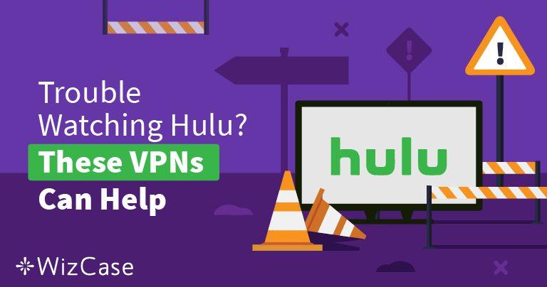 Les meilleurs VPN 2019 pour Hulu – Contournez les blocages et regardez vos programmes en toute sécurité !