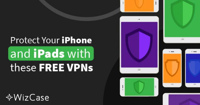 Les 6 meilleurs VPN gratuits pour iPhone et iPad