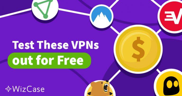 Les 12 meilleurs VPN avec essai gratuit (Mise à jour 2019)