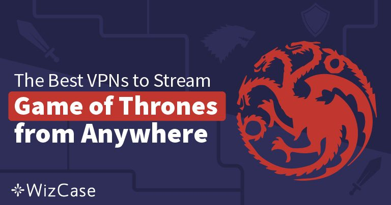 3 façons de regarder la saison 8 de Game of Thrones en streaming de n'importe où
