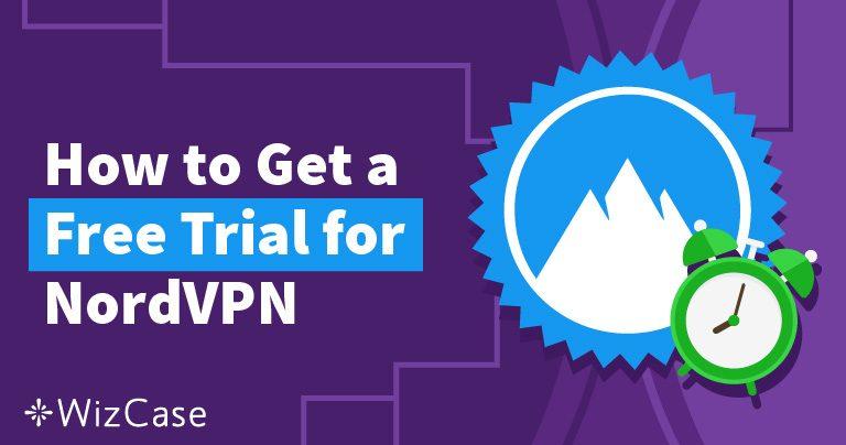 Essayez NordVPN gratuitement pendant 30 jours – voici comment