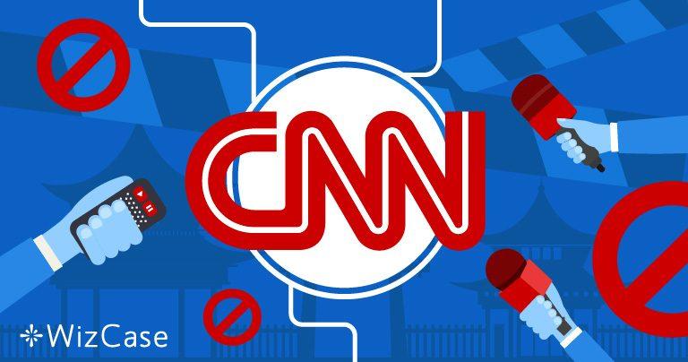 Le Gouvernement Chinois Interdit CNN. Voici Comment Regarder la Chaîne en Toute Sécurité