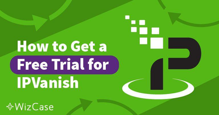 Essayez IPVanish gratuitement pendant 7 jours – voici comment !