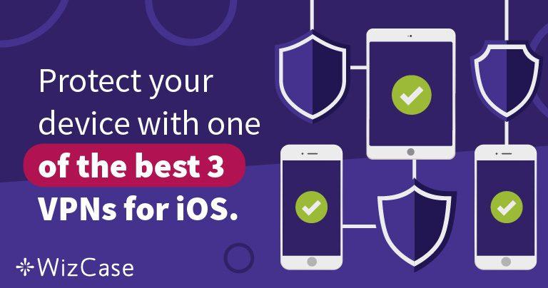 Protégez votre iPhone avec l'un des 3 meilleurs VPN pour iOS.