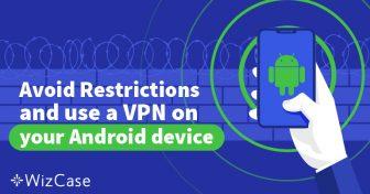 Les 5 meilleurs VPN pour Andoird (100% sécurisés) en 2019 ! Wizcase