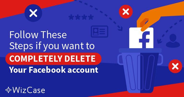 Voici 5 mesures pour effacer 100 % de vos données de votre compte Facebook