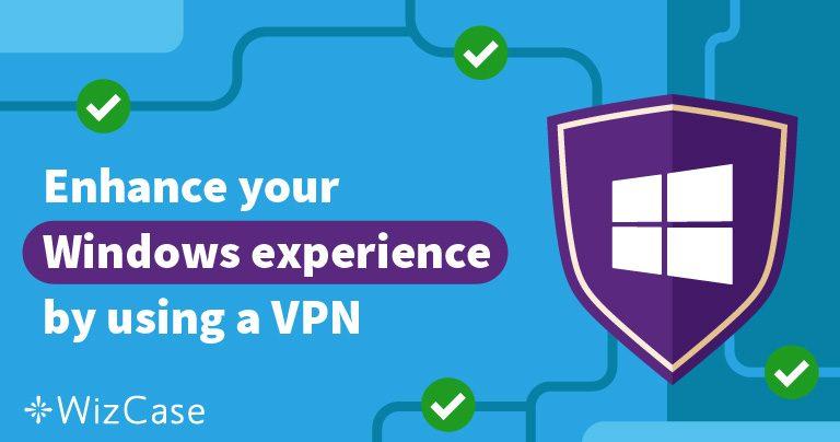 5 Meilleurs VPN sur Windows 7, 8 & 10 + Guide d'Installation