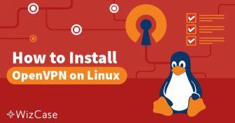 Les meilleurs VPN pour Linux (et ceux qu'il faut éviter) en 2019 Wizcase