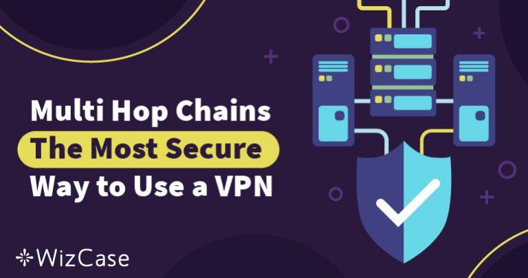 """Chaînes """" multi-hop """"– La manière la plus sécurisée d'utiliser un VPN"""