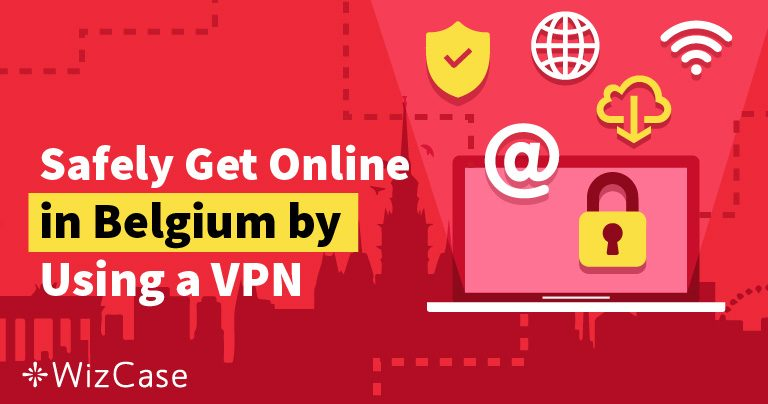 Voici les 5 meilleurs VPN qui pourraient permettre aux Belges de rester anonymes en ligne