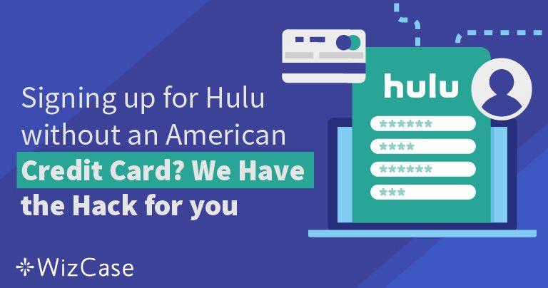 Comment Souscrire Hulu Sans Carte de Crédit Américaine ?
