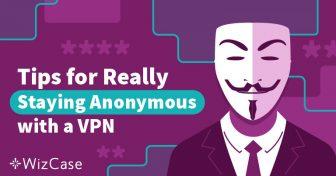 Comment cacher votre VPN et rester TOTALEMENT anonyme en 2019 ? Wizcase