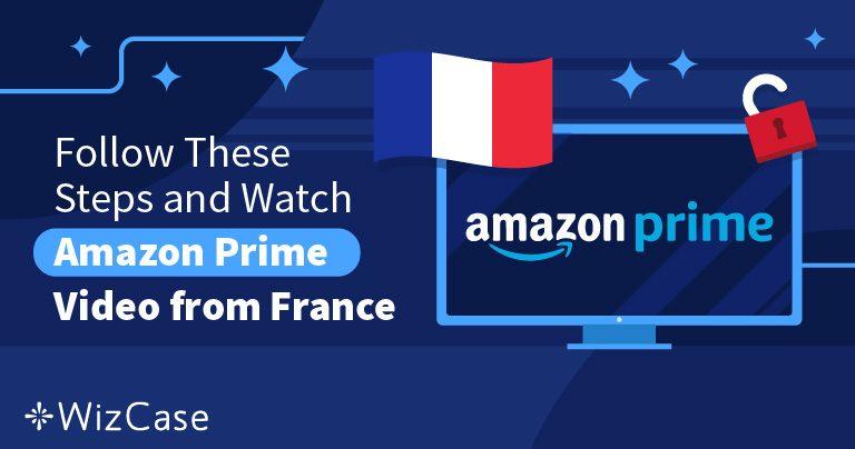 Comment regarder Amazon Prime Vidéo depuis la France
