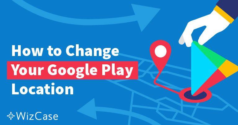 Comment modifier les localisations de Google Play ?
