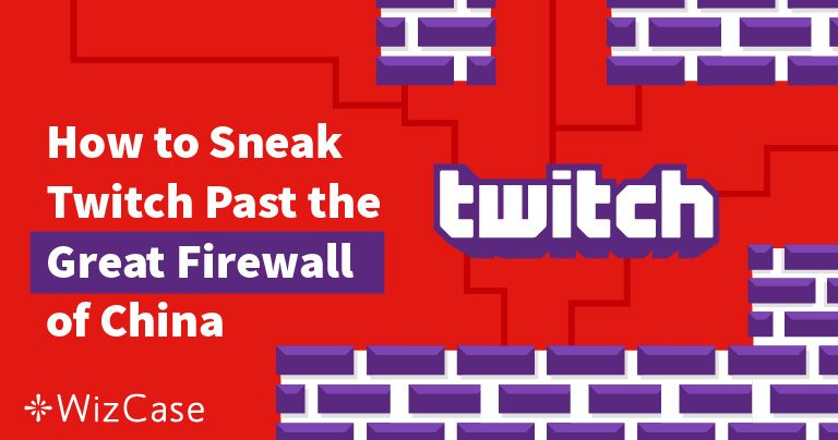 Comment débloquer Twitch en Chine en un seul click