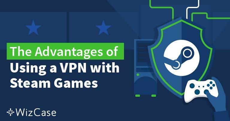 Comment changer votre localisation Steam avec un VPN en 2019 Wizcase