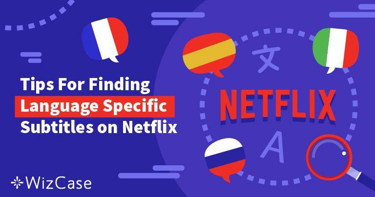 Obtenez des sous-titres Netflix en FRANÇAIS où que vous soyez