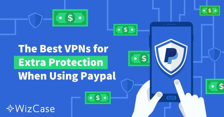 Les meilleurs VPN pour des paiements sécurisés avec PayPal