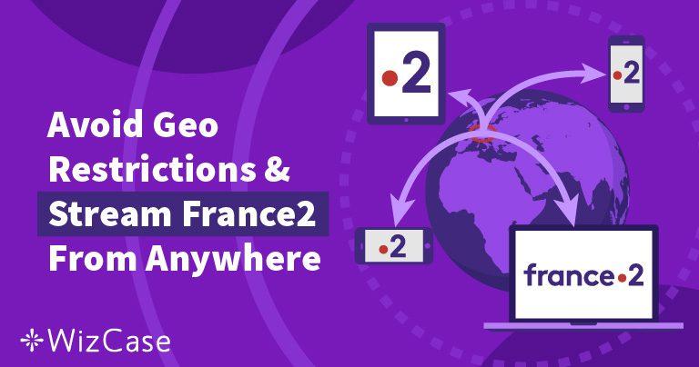 3 étapes pour regarder France2 gratuitement et partout