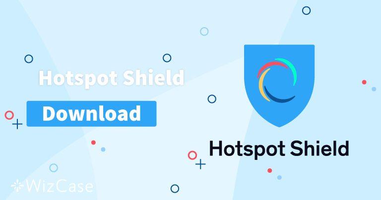 Télécharger Hotspot Shield (la dernière version) pour ordinateur et mobile