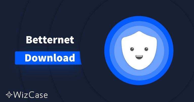 Télécharger Betternet (la dernière version) sur ordinateur et sur mobile