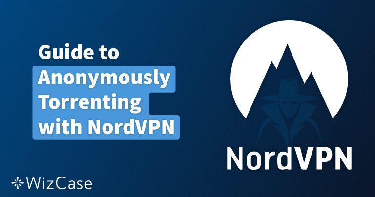 Comment naviguer sur les torrents en toute sécurité avec NordVPN en France et en octobre octobre 2019 Wizcase