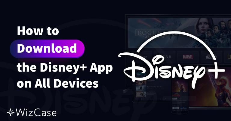 Comment télécharger l'application Disney Plus sur tous vos appareils
