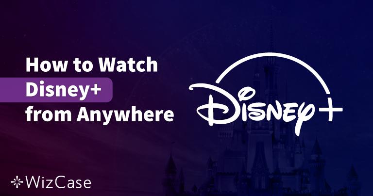Les 5 meilleurs VPN pour regarder Disney+ en France (2020)