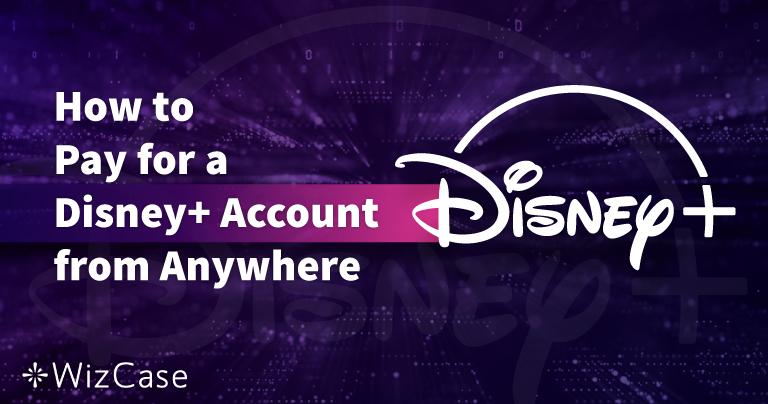 Comment payer un abonnement Disney Plus partout en 2020