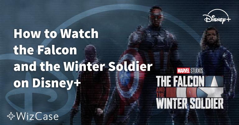 Comment regarder Le Faucon et le Soldat de l'Hiver sur Disney+ partout en 2020