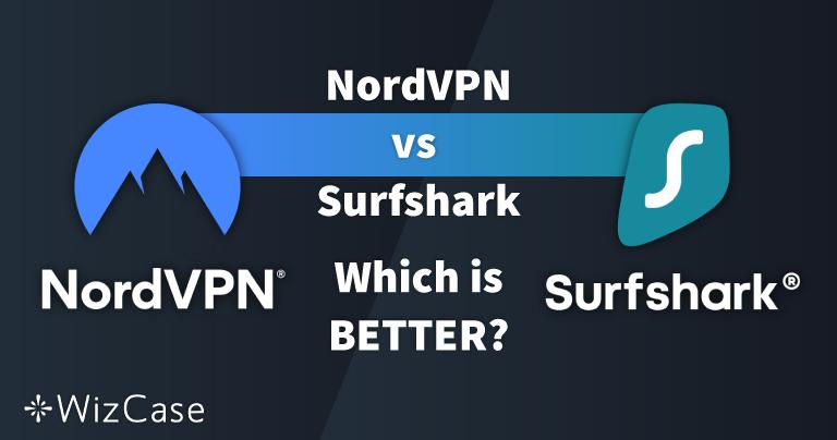 NordVPN vs Surfshark : 13 tests de comparaison – 1 gagnant en 2020