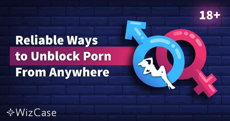 7 solutions fiables pour regarder le porno partout en 2021