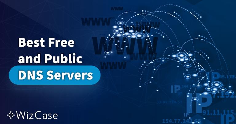 Les 18 Meilleurs Serveurs DNS Gratuits et Publiques (Testés en février 2021)