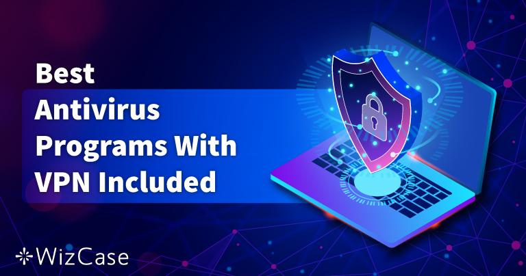 5 meilleurs antivirus avec un VPN intégré en 2021