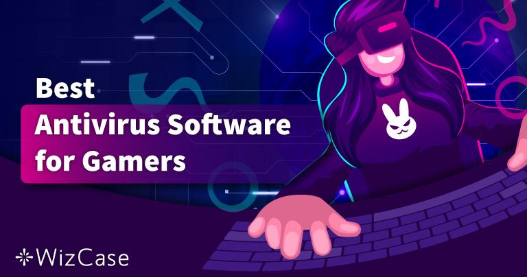 Les meilleurs antivirus pour le gaming en 2021 – Top 5