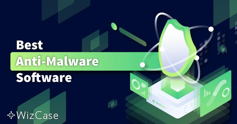 6 meilleurs logiciels anti-malware : sécurité et protection en 2021