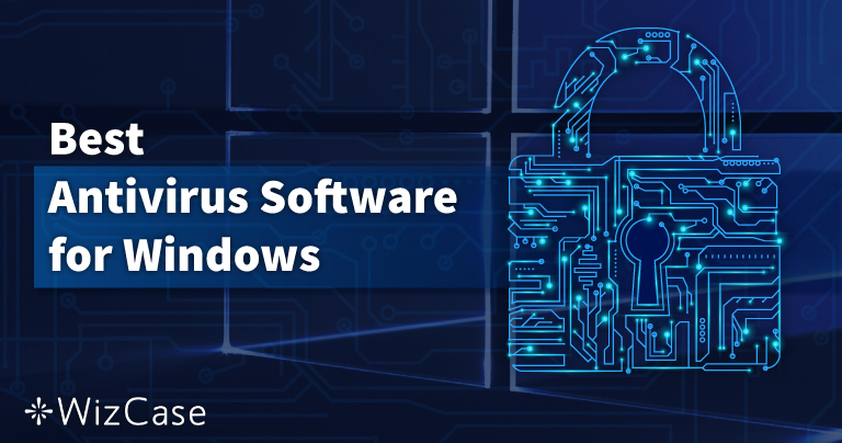 Les 10 meilleurs antivirus pour PC Windows – Septembre 2021