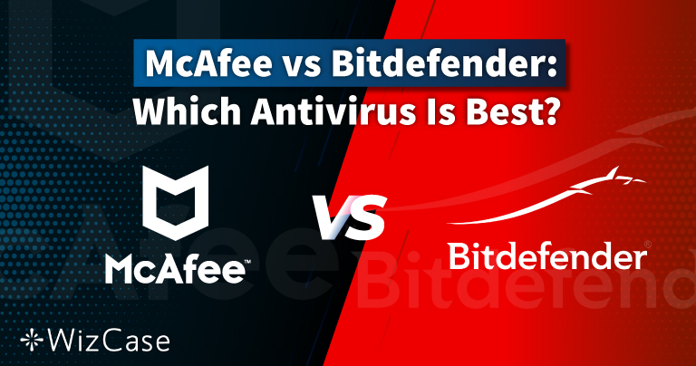 McAfee vs Bitdefender en 2021 : quel est le meilleur antivirus pour vous ?