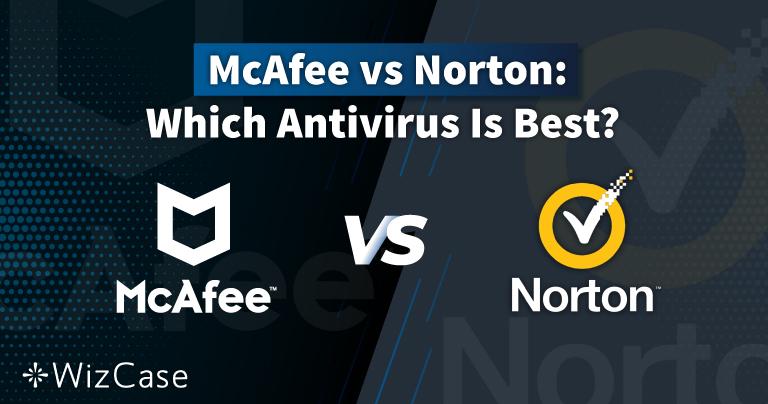Norton vs McAfee en 2021 : Quel est le meilleur antivirus ?