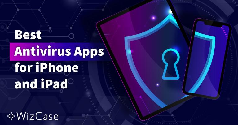 Les 5 meilleurs antivirus iOS pour iPhone et iPad (mise à jour 2021)