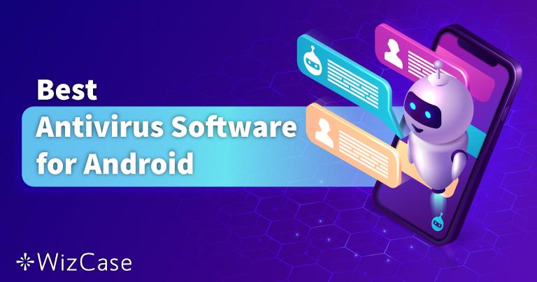 Les 5 meilleurs antivirus Android en 2021 pour mobiles & tablettes